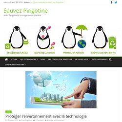 Protéger l'environnement avec la technologie - Sauvez Pingotine