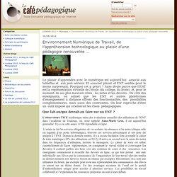 Environnement Numérique de Travail, de l'appréhension technologique au plaisir d'une pédagogie renouvelée … - LUDOVIA 2012