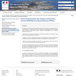 Plans de prévention des risques submersion marine (PPRSM) et risques littoraux (PPRL) / Plans de prévention des risques (PPR) / Environnement, risques naturels et technologiques / Politiques publiques / Accueil - Les services de l'État dans le FINISTÈRE