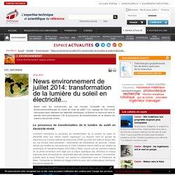 News environnement de juillet 2014: transformation de la lumière du soleil en électricité...