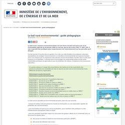 Le bail rural environnemental : guide pédagogique - Ministère de l'Environnement, de l'Energie et de la Mer