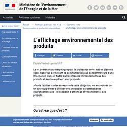 DEVELOPPEMENT-DURABLE_GOUV_FR 06/01/17 L'affichage environnemental des produits