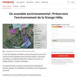 Un scandale environnemental : Préservons l'environnement de la Grange Héby