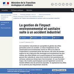 MTES 15/12/16 La gestion de l'impact environnemental et sanitaire suite à un accident industriel