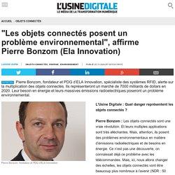 """""""Les objets connectés posent un problème environnemental"""", affirme Pierre Bonzom (Ela Innovation)"""