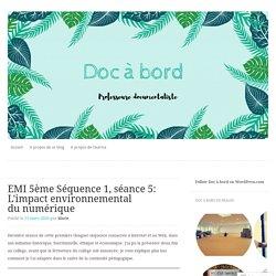 EMI 5ème Séquence 1, séance 5: L'impact environnemental du numérique