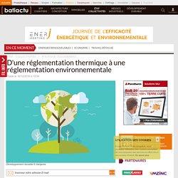 D'une réglementation thermique à une réglementation environnementale - 16/12/16