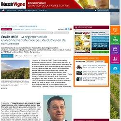 REUSSIR VIGNE 17/01/14 Etude IHEV - La réglementation environnementale crée peu de distorsion de concurrence