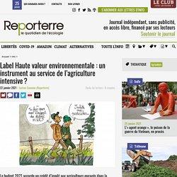Label Haute valeur environnementale: un instrument au service de l'agriculture intensive?