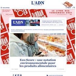 Une notation environnementale des produits alimentaires : l'eco-score