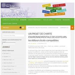 UN PROJET DE CHARTE ENVIRONNEMENTALE DES EDITEURS: les éditeurs écolo-compatibles - Editions Yves Michel