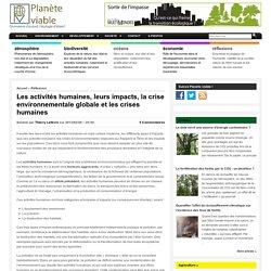 Les activités humaines, leurs impacts, la crise environnementale globale et les crises humaines
