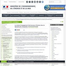 La charte d'engagement des bureaux d'études dans le domaine de l'évaluation environnementale - Ministère de l'Environnement, de l'Energie et de la Mer