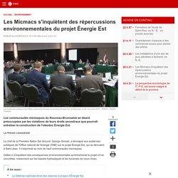 Les Micmacs s'inquiètent des répercussions environnementales du projet Énergie Est