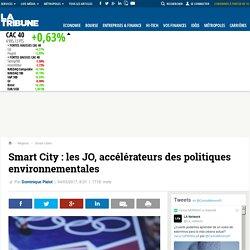 Smart City : les JO, accélérateurs des politiques environnementales