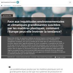 Face aux inquiétudes environnementales et climatiques grandissantes suscitées par les matières plastiques, comment l'Europe peut-elle inverser la tendance?