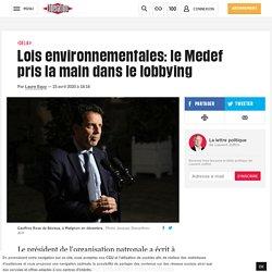 Lois environnementales: le Medef pris la main dans le lobbying