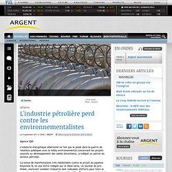 L'industrie pétrolière perd contre les environnementalistes