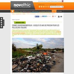 Crimes environnementaux : jusqu'à 15 ans de prison pour les pollueurs italiens