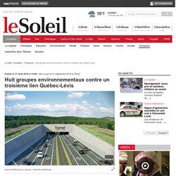Huit groupes environnementaux contre un troisième lien Québec-Lévis