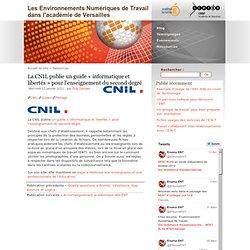 La CNIL publie un guide «informatique et libertés» pour l'enseignement du second degré « Les Environnements Numériques de Travail dans l'académie de Versailles
