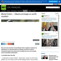 Michel Collon : «Obama envisage un conflit mondial»
