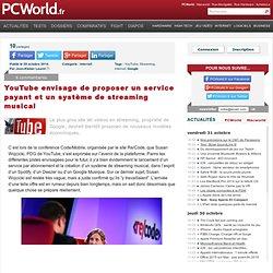 YouTube envisage de proposer un service payant et un système de streaming musical - Commentaires, p. 1