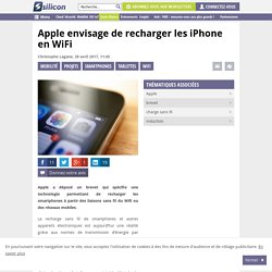 Apple envisage de recharger les iPhone en Wifi