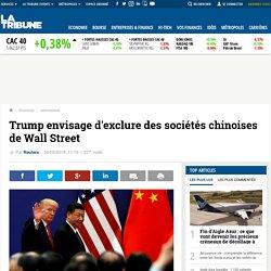 Trump envisage d'exclure des sociétés chinoises de Wall Street