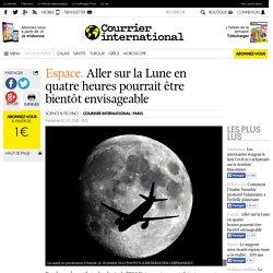Espace. Aller sur la Lune en quatre heurespourrait être bientôt envisageable