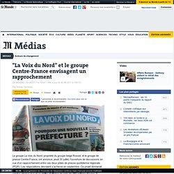 """""""La Voix du Nord"""" et le groupe Centre-France envisagent un rapprochement"""