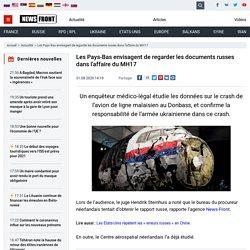 Les Pays-Bas envisagent de regarder les documents russes dans l'affaire du MH17