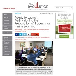 Ready to Launch: Re-Envisioning the Preparation of Students for Online Learning