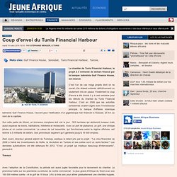 Coup d'envoi du Tunis Financial Harbour