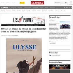 Ulysse, les chants du retour, de Jean Harambat : une BD envoûtante et pédagogique