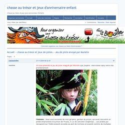 Jeu de piste envoyé par Murielle (Page 1) / chasse au trésor et jeux de pistes / chasse au trésor et jeux d'anniversaire enfant