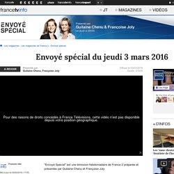 Envoyé spécial du jeudi 3 mars 2016 - France 2 - 3 mars 2016 - En replay