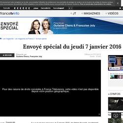 Envoyé spécial du jeudi 7 janvier 2016 - France 2 - 7 janvier 2016 - En replay