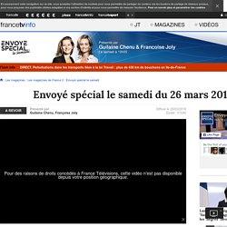 Envoyé spécial le samedi du 26 mars 2016 - France 2 - 26 mars 2016 - En replay