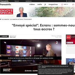 """""""Envoyé spécial"""". Ecrans : sommes-nous tous accros ? - France 2 - 10 septembre 2020 - En replay"""