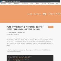 Tuto WP API Rest : Envoyer les custom posts fields avec l'article via l'API - GeekPress