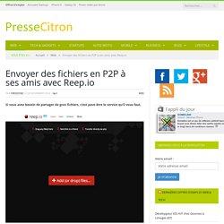 Envoyer des fichiers en P2P à ses amis avec Reep.io