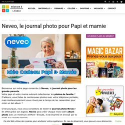 Neveo, pour envoyer un journal photos mensuels à vos grands parents