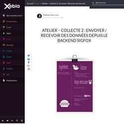 Envoyer / Recevoir des données depuis le backend Sigfox