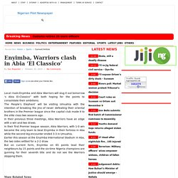 Enyimba, Warriors clash in Abia 'El Classico'