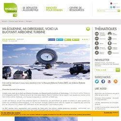 Mi-éolienne, mi-dirigeable, voici la Buoyant Airborne Turbine