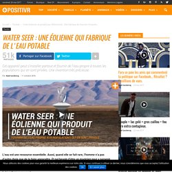 Water Seer : une éolienne qui fabrique de l'eau potable