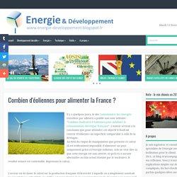 Combien d'éoliennes pour alimenter la France ? ~ Energie et développement, par Thibault Laconde