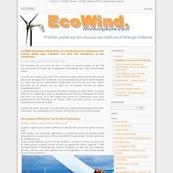 Eoliennes, la force du vent maitrisée - EcoWind