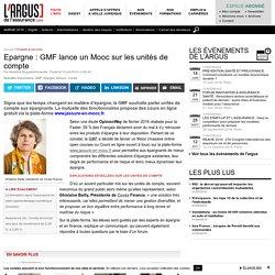 Epargne : GMF lance un Mooc sur les unités de compte